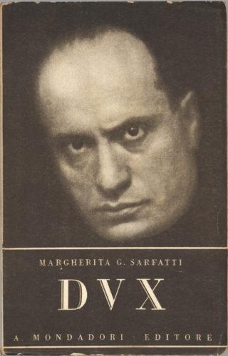 """Margherita Sarfatti, """"Dux"""", Mondadori, Milano,1930 - Biografia agiografica di Mussolini che ebbe notevole diffusione.  Biblioteca privata, Milano"""